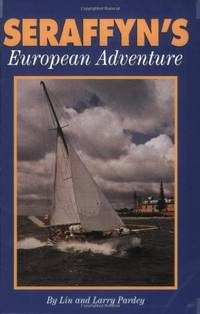 Seraffyn's European Adventure by  Larry Pardey - Paperback - from World of Books Ltd and Biblio.com