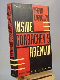 Inside Gorbachev's Kremlin by Yegor Ligachev - 1st American Edition 1st Printing - 1993 - from Henniker Book Farm and Biblio.com