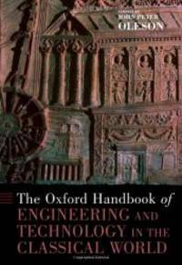 image of The Oxford Handbook of Engineering and Technology in the Classical World (Oxford Handbooks)