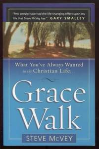 image of Grace Walk: What you've always wanted in Christian Life...