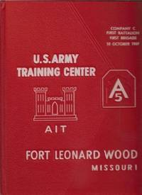 U.S. Army Training Center Fort Leonard Wood Missouri: Company C First Battalion; First Brigade...