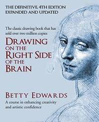 image of Drawing on the Right Side of the Brain: A Course in Enhancing Creativity and Artistic Confidence. Betty Edwards
