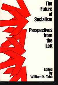 The Future of Socialism: Perspectives from the Left