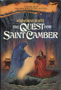 The Quest for Saint Camber: Volume III of the Histories of King Kelson.