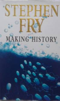 Making History by Stephen Fry - 1st /1st print - 1998 - from Books and Things (SKU: 199)