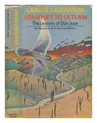 Journey to Ixtlan: Lessons of Don Juan by Castaneda, Carlos