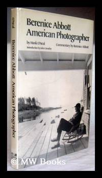 Berenice Abbott, American Photographer / by Hank O'Neal ; Introduction by John Canaday ;...