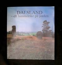 DALSLAND - ett himmelrike på jorden -Redaktion:Älvsborgs läns landsting