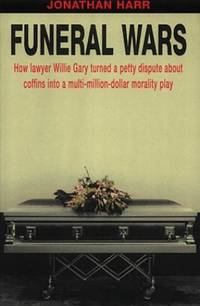 Funeral Wars: How Lawyer Willie Gary Turned a Petty Dispute About Coffins into a Multi million Dollar Morality Play Front Lines