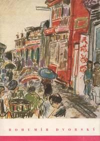 Bohumír Dvorský: obrazy z let 1932-1957, obrazy z Číny 1956: Mánes - květen 1957 [Paintings from the years 1932-1957, paintings from China 1956, Mánes May 1957]