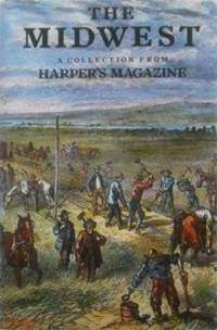 The Midwest:  A Collection from Harper\'s Magazine