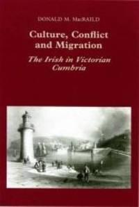 Culture, Conflict and Migration: The Irish in Victorian Cumbria