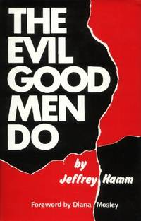 image of The Evil Good Men Do, A Study in Decline