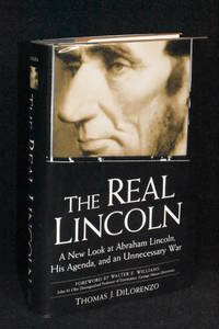 image of The Real Lincoln: A New Look at Abraham Lincoln, His Agenda, and an Unnecessary War
