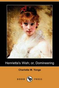 Henrietta's Wish; Or  Domineering Dodo Press