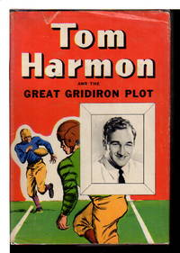 TOM HARMON AND THE GREAT GRIDIRON PLOT. by  Jay Dender - First Edition - (1946) - from Bookfever.com, IOBA and Biblio.com