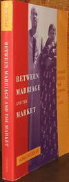 Between Marriage and the Market: Intimate Politics and Survival in Cairo