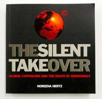image of The Silent Takeover Global Capitalism and the Death of Democracy