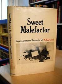 image of Sweet Malefactor. Sugar, Slavery and Human Society
