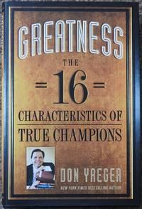 Greatness : The 16 Characteristics of True Champions
