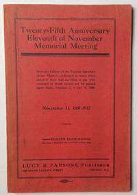 image of Twenty-fifth anniversary, Eleventh of November Memorial edition. Souvenir edition of the famous speeches of our Martyrs, delivered in court when asked if they had anything to be say why sentence of death should not be passed upon them, October 7, 8, and 9, 1886. November 11, 1887-1912