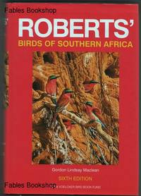 ROBERTS BIRDS OF SOUTHERN AFRICA. by  Gordon Lindsay. (Illus. Kenneth Newman & Geoff Lockwood) Maclean - Hardcover - from Fables Bookshop (SKU: 22465)