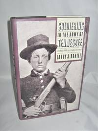 Soldiering in the Army of Tennesse  A Portrait of Life in a Confederate Army