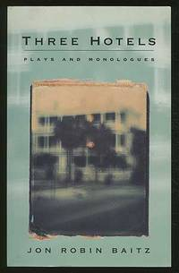 Three Hotels: Plays and Monologues