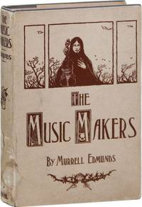 The Music-Makers: A Novel by  Murrell EDMUNDS - First Edition - 1927 - from Lorne Bair Rare Books and Biblio.com