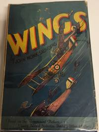 WINGS. Based on the Paramount Picture. A Lucien Hubbard Production Directed by William Wyler. Illustrated with Scenes from the Photoplay