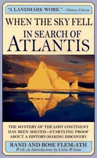 When the Sky Fell : In Search of Atlantis by Rand Flem-Ath; Rose Flem-Ath - Paperback - 1997 - from ThriftBooks (SKU: G0312964013I3N00)