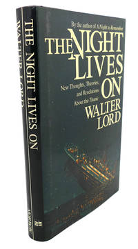 """THE NIGHT LIVES ON :  New Thoughts, Theories, and Revelations about the  """"Titanic"""" by Walter Lord - Hardcover - Fourth Printing - 1986 - from Rare Book Cellar and Biblio.com"""