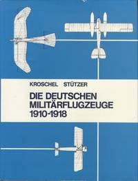German Military Aircraft - Die deutschen Militarflugzeuge 1910-1918: In 127 Vierseitenrissen im Massstab 1:144