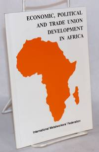 Economic, political and trade union development in Africa