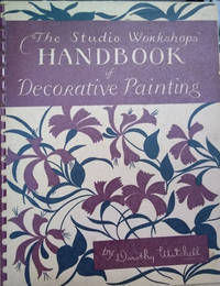 The Studio Workshops' Handbook of Decorative Painting by  Dorothy Mitchell - Paperback - Second Printing - 1953 - from Old Saratoga Books (SKU: 44788)