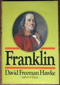 Franklin by  David Freeman Hawke - 1st - 1976 - from CANFORD BOOK CORRAL (SKU: 024999)