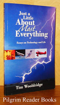 Just a Little About Most Everything, Essays on Technology and Life