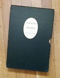 AUDUBON'S AMERICA : The Narratives and Experiences of John James Audubon (Illustrated with Facsimiles of Audbon's Prints & Paintings)