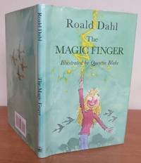 THE MAGIC FINGER. by  ROALD.   Illustrated by QUENTIN BLAKE.: DAHL - First Edition - from Roger Middleton (SKU: 34306)