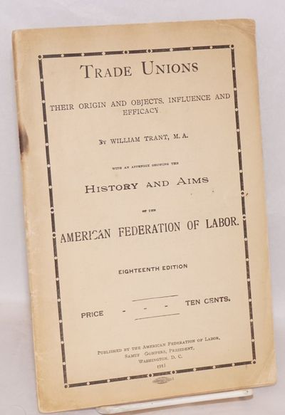 Washington, DC: American Federation of Labor, 1915. 60p., wraps edgeworn, top staple rusting.