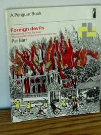 Foreign Devils: Westerners in the Far East, The Sixteenth Century to the present Day