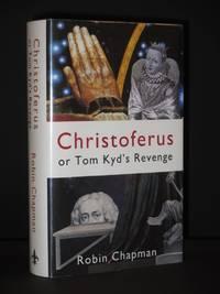 Christoferus, or Tom Kyd's Revenge [SIGNED]