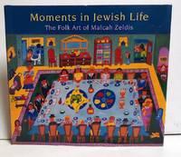 Moments in Jewish Life: The Folk Art of Malcah Zeldis