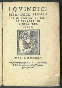 I quindici libri degli elementi di Euclide, di greco tradotti in lingua thoscana