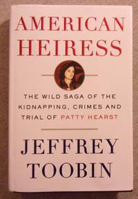image of American Heiress: The Wild Saga of the Kidnapping, Crimes, and Trial of Patty Hearst
