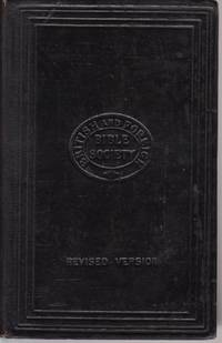 The Holy Bible + The New Testament of Our Lord and Saviour Jesus Christ; The Revised Version without the marginal notes of the Revisers,  issued in connexion with the centenary of the British and Foreign Bible Society 1904