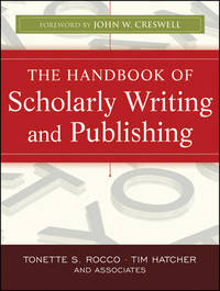 The Handbook of Scholarly Writing and Publishing by Tonette S. Rocco - Paperback - from The Saint Bookstore and Biblio.com