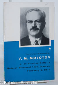 image of Text of a Speech Delivered By V.M. Molotov at an Election Rally in Molotov Electoral Area, Moscow February 6, 1946
