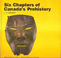 Six Chapters of Canada's Prehistory