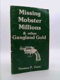 Missing Mobster Millions and Other Gangland Gold